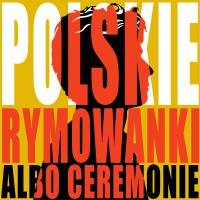 POLSKIE RYMOWANKI albo ceremonie cały album